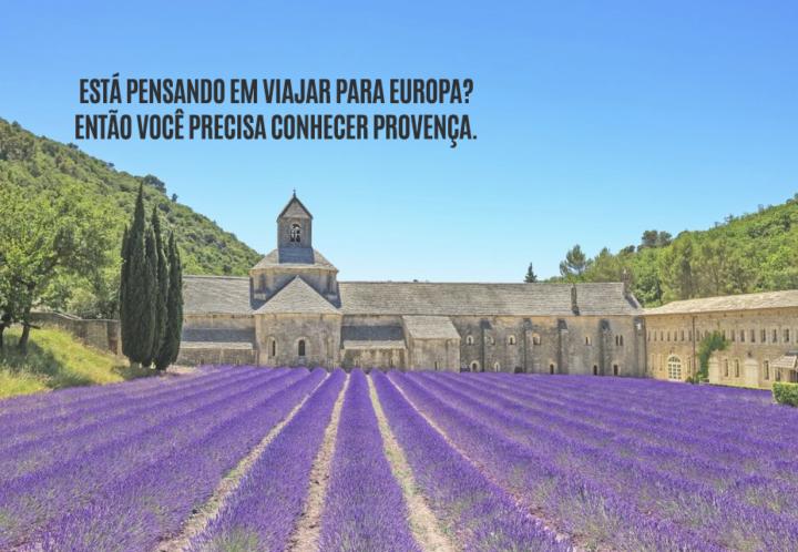 Por que você precisa conhecer a região de Provença, na França