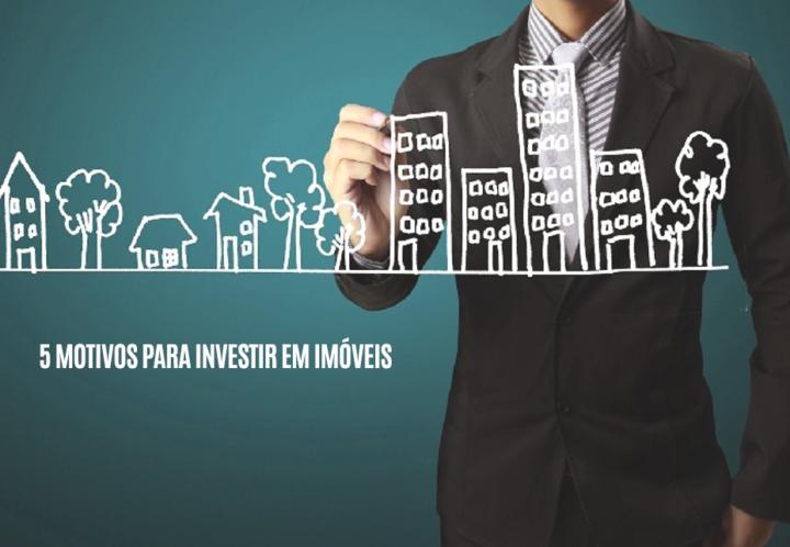 6 motivos para investir em imóveis