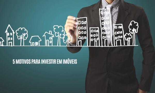 5 motivos para investir em imóveis