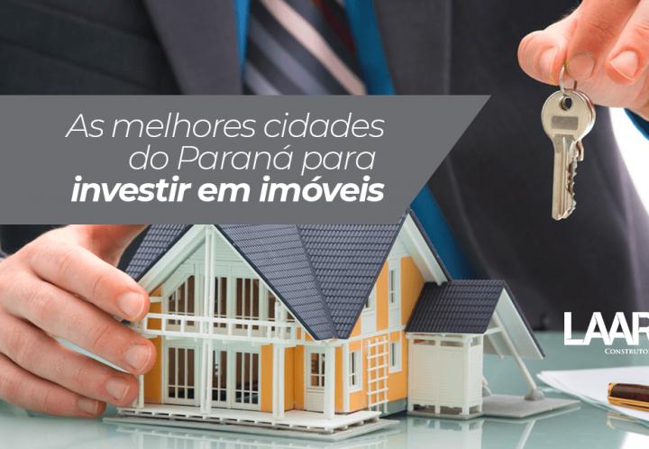 Top 10: As melhores cidades do Paraná para investir em imóveis